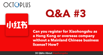 Can you register for Xiaohongshu as a Hong Kong or overseas company without a Mainland Chinese business license? How?