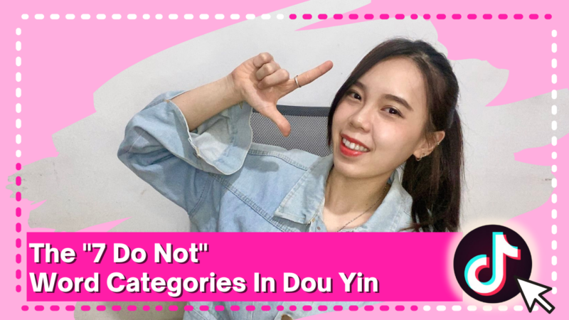 The 7 Do Not Word Categories in Douyin l OctoPlus Media